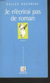 Je N'Ecrirai Pas De Roman - Couverture - Format classique