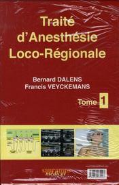 Traité d'anesthésie loco-régionale t.1 - Intérieur - Format classique