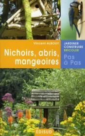 Nichoirs, abris, mangeoires - Couverture - Format classique