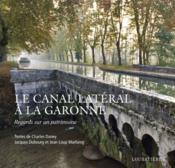 Le canal latéral à la Garonne ; regards sur un patrimoine - Couverture - Format classique