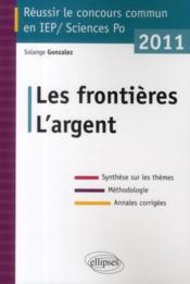 telecharger Reussir le concours commun en IEP-Sciences Po – les frontieres, l'argent (edition 2011) livre PDF en ligne gratuit