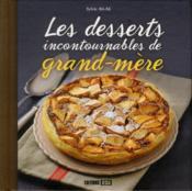 Les desserts incontournables de grand-mère - Couverture - Format classique