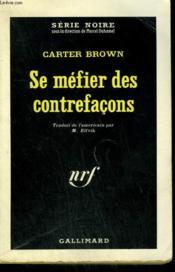 Se Mefier Des Contrefacons. Collection : Serie Noire N° 798 - Couverture - Format classique