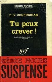 Tu Peux Crever ! Collection : Serie Noire N° 963 - Couverture - Format classique