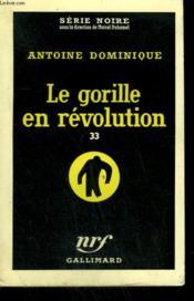 Le Gorille En Revolution 33. Collection : Serie Noire N° 460 - Couverture - Format classique