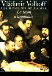 Les Humeurs De La Mer. La Lecon D Anatomie. - Couverture - Format classique