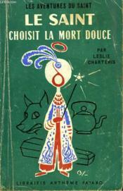 Le Saint Choisit La Mort Douce. Les Aventures Du Saint N°42. - Couverture - Format classique