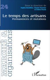 Marche Et Organisations T.24 ; Le Temps Des Artisans ; Permanences Et Mutations - Couverture - Format classique