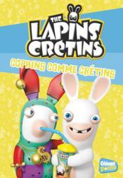 The Lapins Crétins T.16 ; copains comme crétins - Couverture - Format classique