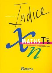 INDICE MATHS ; terminale S ; enseignement obligatoire (édition 2002) - Intérieur - Format classique