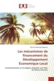 Les mecanismes de financement du developpement economique local - caracterisations et strategies ada - Couverture - Format classique