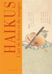 Haïkus ; l'art de boire et de manger - Couverture - Format classique