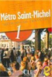 Métro Saint-Michel T.1 ; méthode de français (édition 2006) - Couverture - Format classique