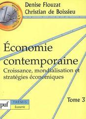 Économie contemporaine ; croissance, mondialisation et stratégies économiques t.3 - Intérieur - Format classique