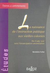La naissance de l'instruction publique aux vieilles colonies - du code noir vers l'emancipation-assi (1re édition) - Intérieur - Format classique