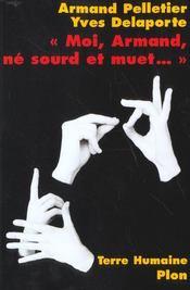 Moi, armand, ne sourd et muet... - Intérieur - Format classique