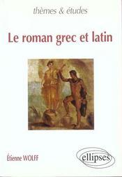 Le Roman Grec Et Latin - Intérieur - Format classique