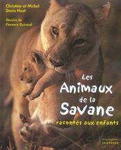 Les animaux de la savane racontés aux enfants - Intérieur - Format classique