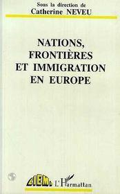 Nations, frontières et immigration en Europe - Intérieur - Format classique