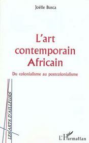 L'Art Contemporain Africain ; Du Colonialisme Au Postcolonialisme - Intérieur - Format classique