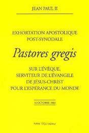 Pastores Gregis ; Sur L'Eveque, Serviteur De L'Evangile, De Jesus-Christ Pour L'Esperance Du Monde - Couverture - Format classique