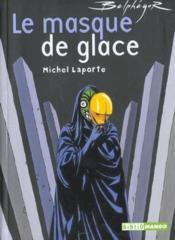 Belphégor t.2 ; le masque de glace - Couverture - Format classique