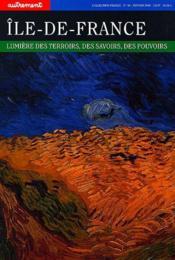Ile de France ; lumière des terroirs, des savoirs, des pouvoirs - Couverture - Format classique