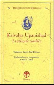 Kaivalya upanishad ; la solitude comblée - Couverture - Format classique