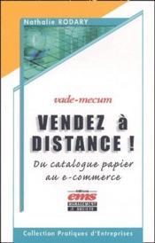 Vade mecum ; vendez à distance ! ; du catalogue papier au e-commerce - Couverture - Format classique