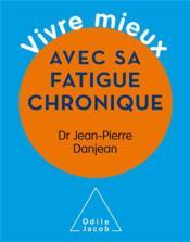 Vivre mieux avec sa fatigue chronique - Couverture - Format classique