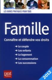 Famille ; connaître et défendre vos droits (édition 2012) - Couverture - Format classique