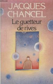 Le Guetteur De Rives. - Couverture - Format classique