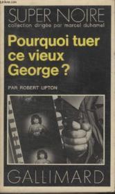 Collection Super Noire N° 89. Pourquoi Tueer Ce Vieux Georges ? - Couverture - Format classique