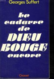 Le Cadavre De Dieu Bouge Encore. - Couverture - Format classique