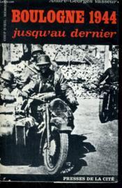 Boulogne 1944, Jusqu'Au Dernier - Couverture - Format classique