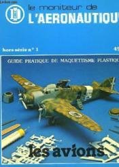 Le Moniteur De L'Aernautique - Hors Serie N°1 - Les Avions - Couverture - Format classique