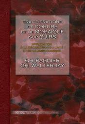 Traité pratique de dorure sur cuirs ; application à la décoration du livre et de la maroquinerie - Intérieur - Format classique