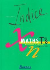INDICE MATHS ; terminale S ; enseignement de spécialité (édition 2002) - Intérieur - Format classique