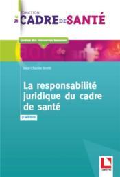 La responsabilité juridique du cadre de santé (3e édition) - Couverture - Format classique