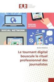 Le tournant digital bouscule le rituel professionnel des journalistes - Couverture - Format classique