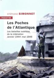 Les poches de l'Atlantique ; les batailles oubliées de la Libération. Janvier 1944-mai 1945 - Couverture - Format classique