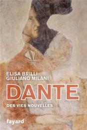 Dante ; les vies nouvelles - Couverture - Format classique