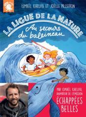 La ligue de la nature ; au secours du baleineau - Couverture - Format classique