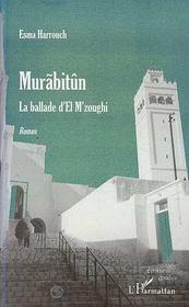 Murabitun ; La Ballade D'El M'Zoughi - Intérieur - Format classique