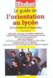 Le Guide De L'Orientation Au Lycee ; De La Troisieme A L'Apres Bac - Intérieur - Format classique