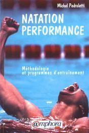 Natation Performance : Methodologie Et Programmes D'Entrainement - Intérieur - Format classique