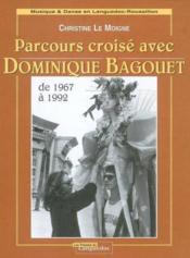 Parcours Croise Avec Dominique Bagouet De 1967 A 1992 - Couverture - Format classique