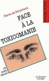 Face A La Toxicomanie - Couverture - Format classique