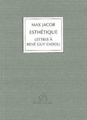Esthétique ; lettres à René Guy Cadou - Couverture - Format classique