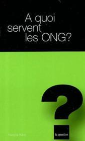 A Quoi Servent Les O.N.G. - Couverture - Format classique
